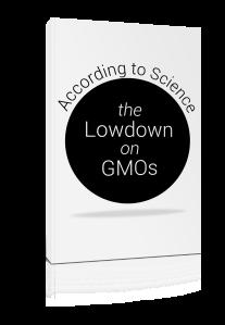 The Lowdown on GMOs