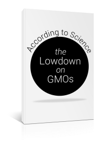 The Lowdown on GMOs